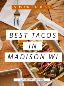 BEST TACOS IN MADISON WI