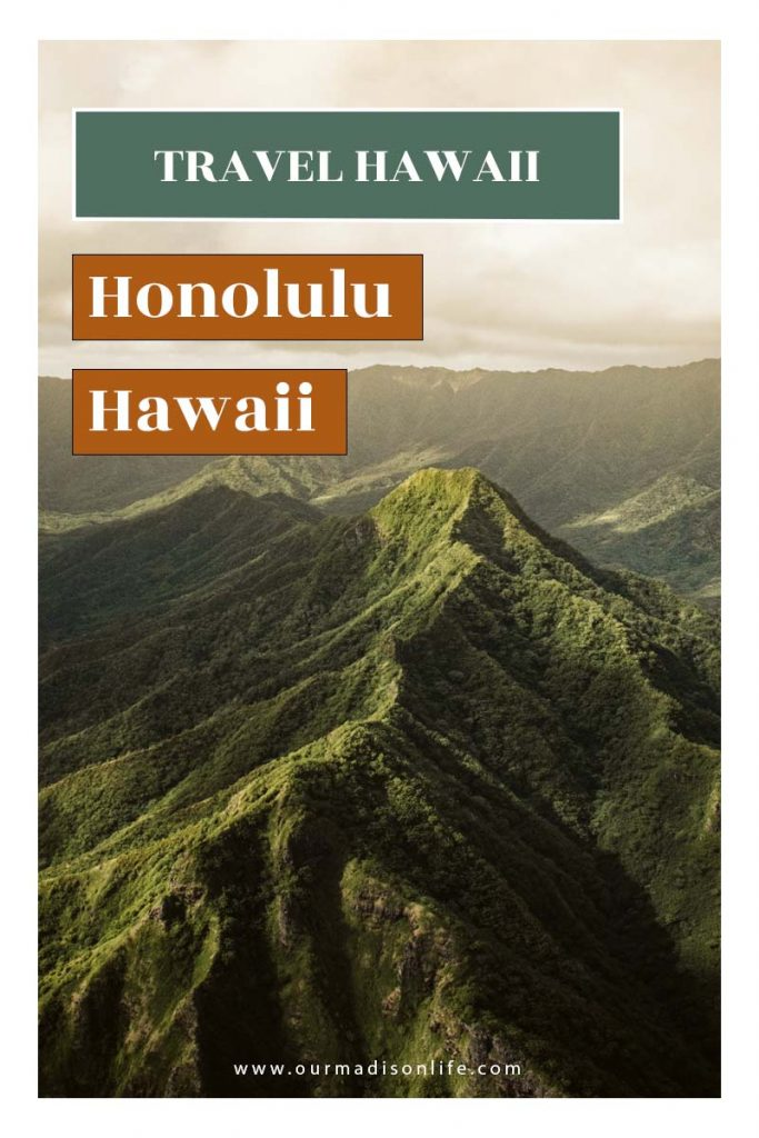 honolulu waikiki, travel hawaii, must see places in hawaii, our madison life, natural intuition photography,